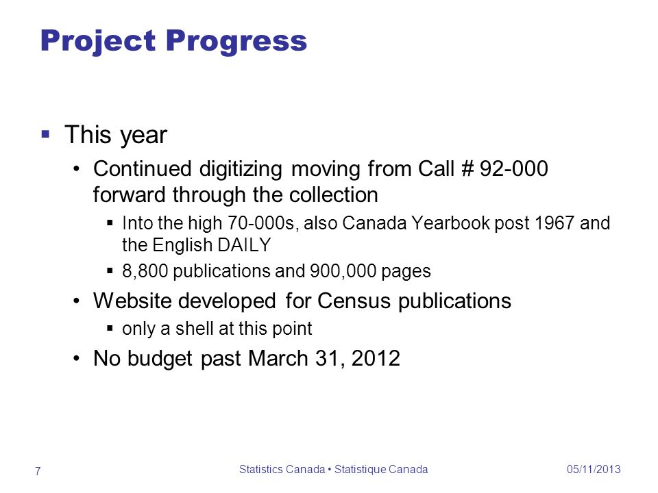 Project Progress This year Continued digitizing moving from Call # 92-000 forward through the collection Into the high 70-000s, also Canada Yearbook p