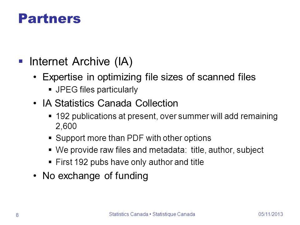 Partners (cont) 05/11/2013 Statistics Canada Statistique Canada 9