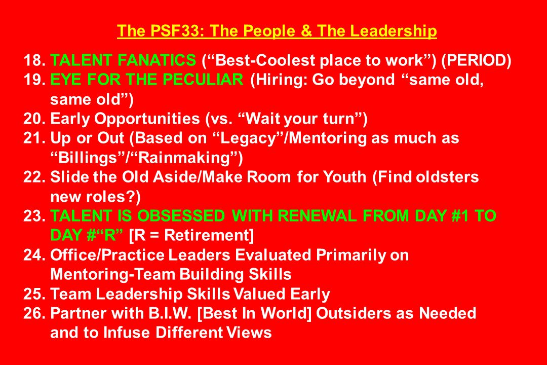 The PSF33: The People & The Leadership 18. TALENT FANATICS (Best-Coolest place to work) (PERIOD) 19. EYE FOR THE PECULIAR (Hiring: Go beyond same old,