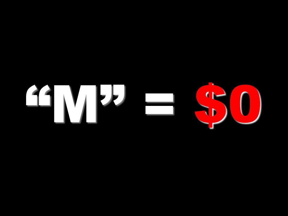 M = $0