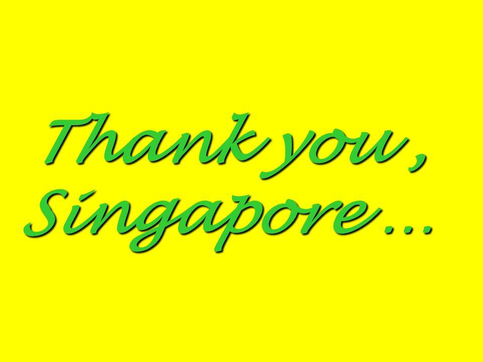 Thank you, Singapore …