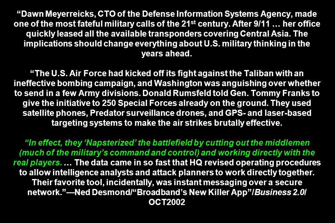 Dawn Meyerreicks, CTO of the Defense Information Systems Agency, made one of the most fateful military calls of the 21 st century. After 9/11 … her of