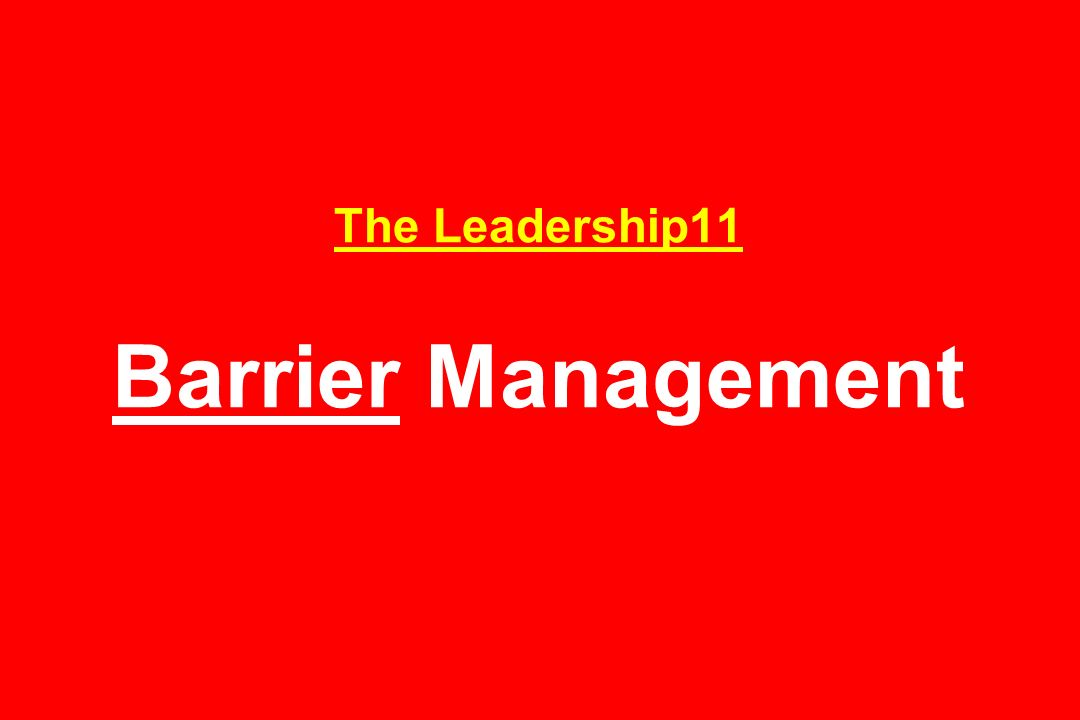 The Leadership11 Barrier Management