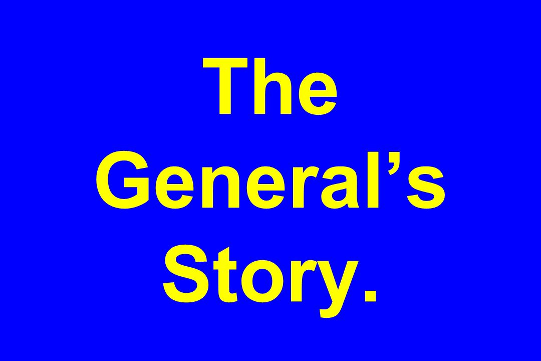 The Generals Story.