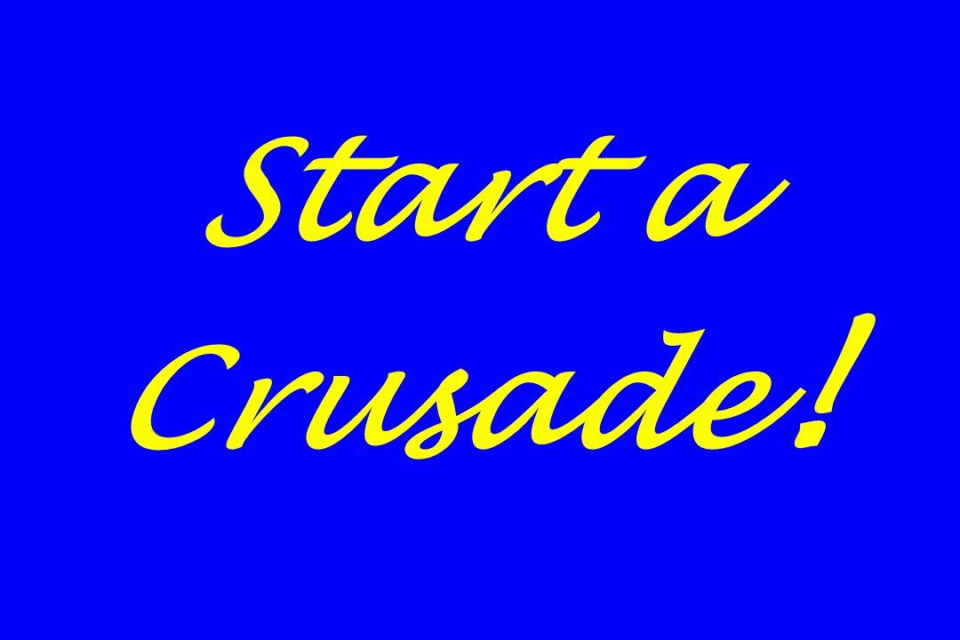 Start a Crusade !