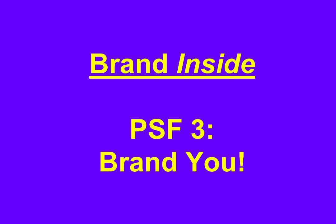 Brand Inside PSF 3: Brand You!