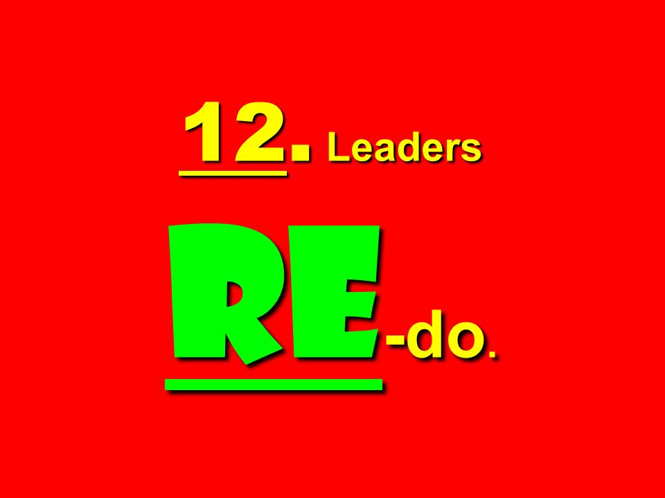 12. Leaders Re -do.