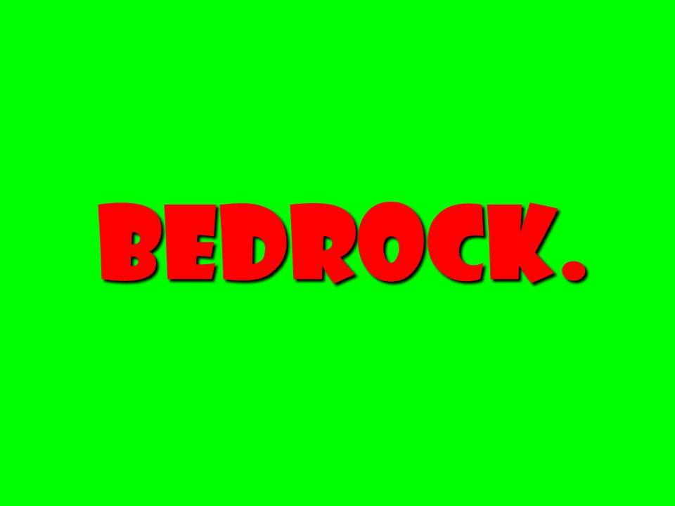 bedrock.