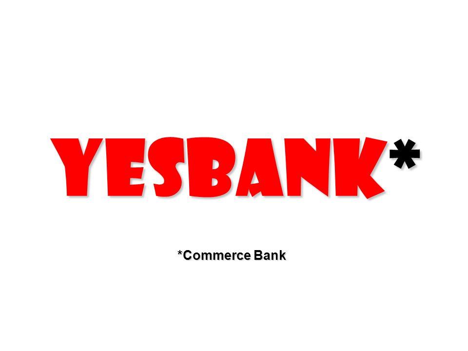 YESBANK* *Commerce Bank