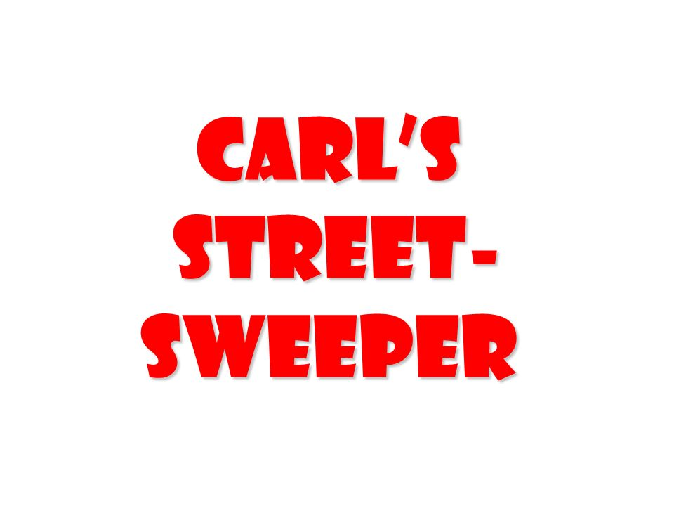 Carls Street- Sweeper