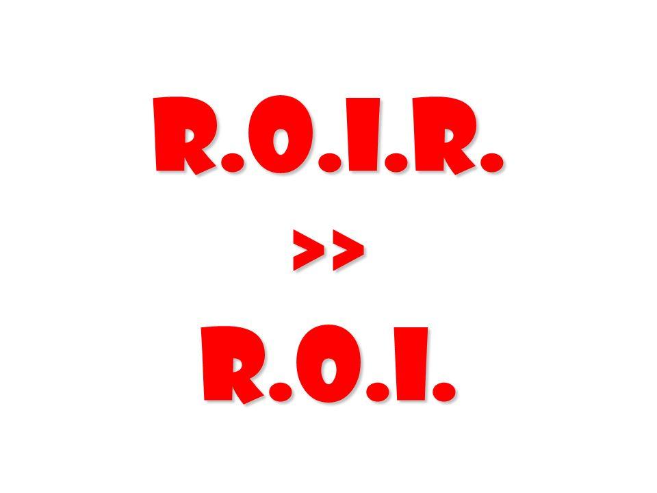 R.O.I.R. >> R.O.I.