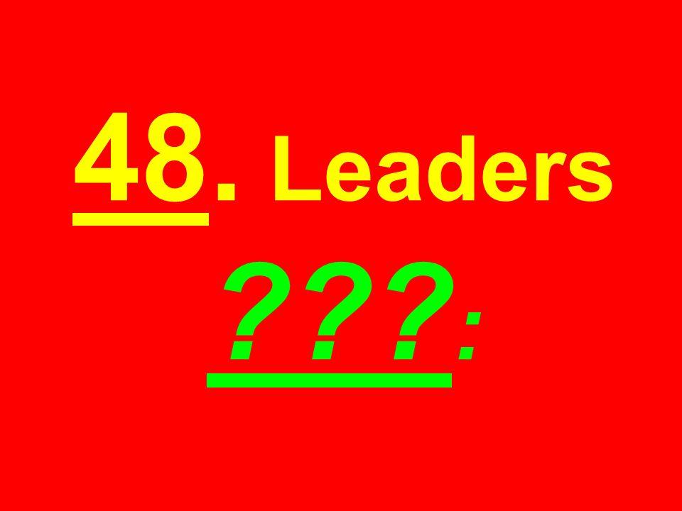 48. Leaders ??? :
