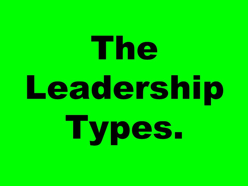 The Leadership Types.