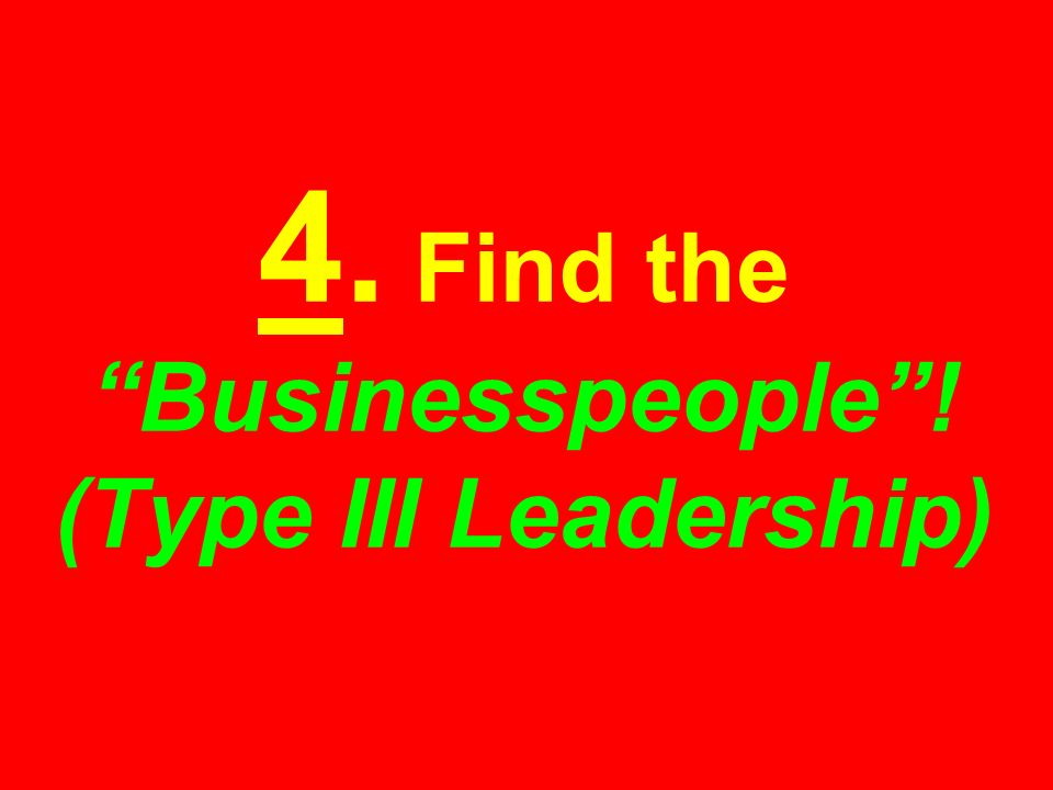 4. Find the Businesspeople! (Type III Leadership)