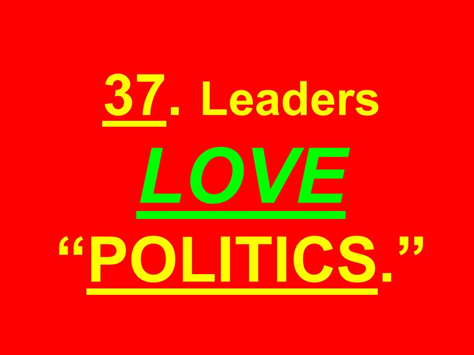 37. Leaders LOVEPOLITICS.