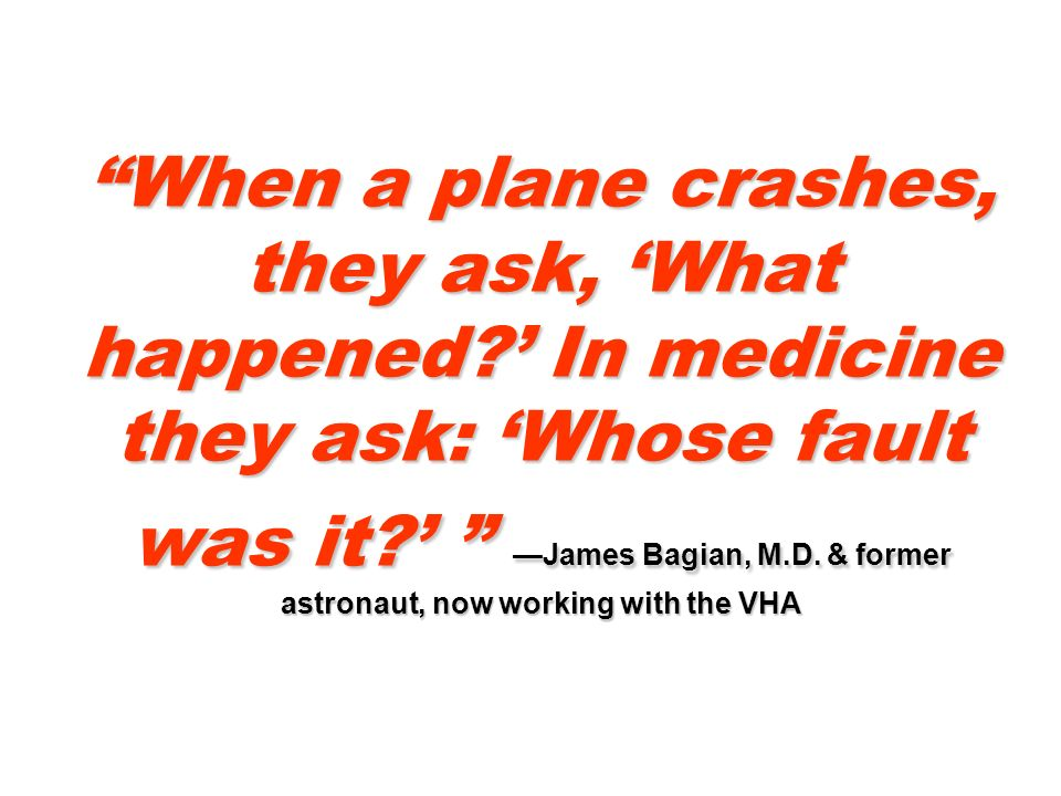 When a plane crashes, they ask, What happened.