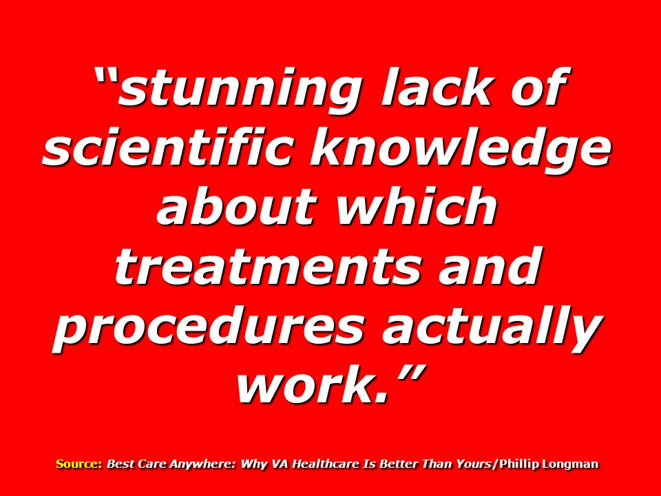 stunning lack of scientific knowledge about which treatments and procedures actually work.
