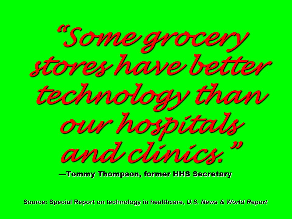 Some grocery stores have better technology than our hospitals and clinics.