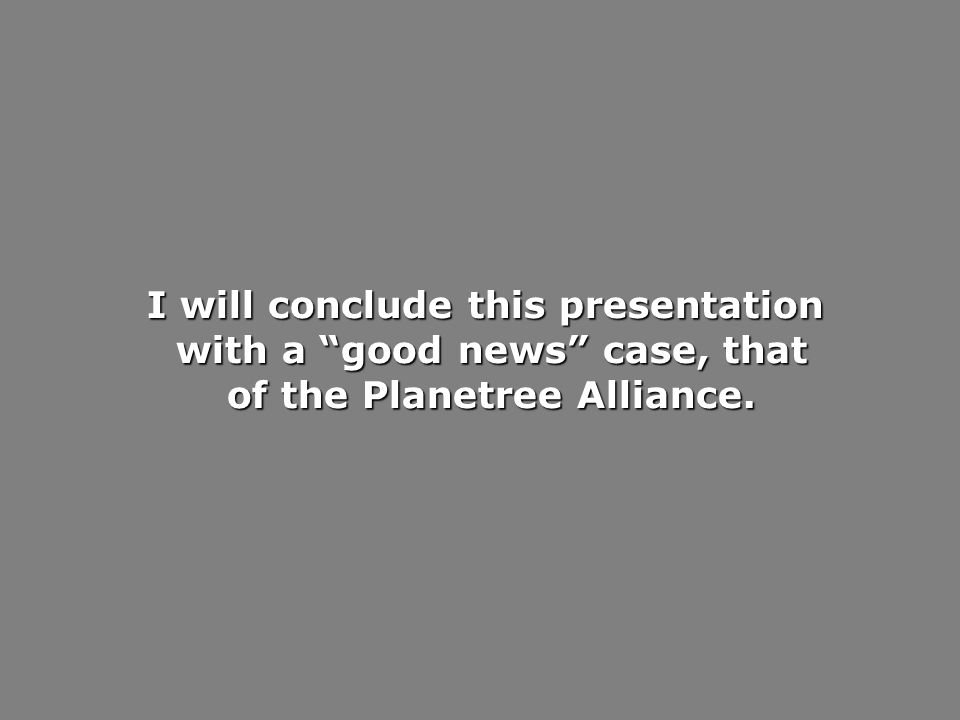 I will conclude this presentation with a good news case, that with a good news case, that of the Planetree Alliance. of the Planetree Alliance.