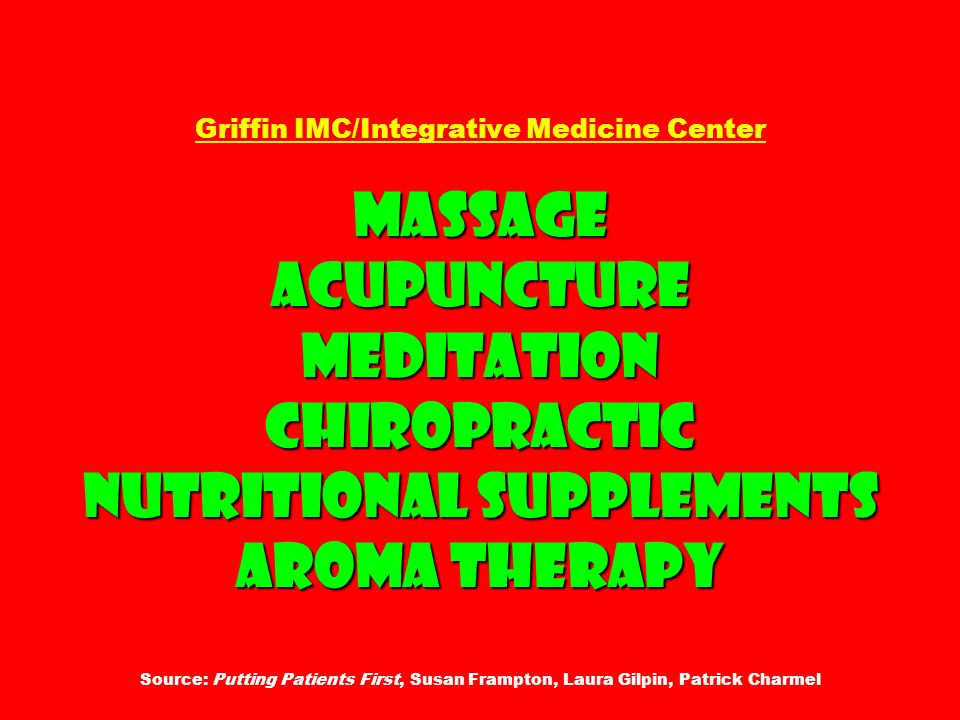 Massage Acupuncture Meditation Chiropractic Nutritional supplements Aroma therapy Griffin IMC/Integrative Medicine Center Massage Acupuncture Meditati