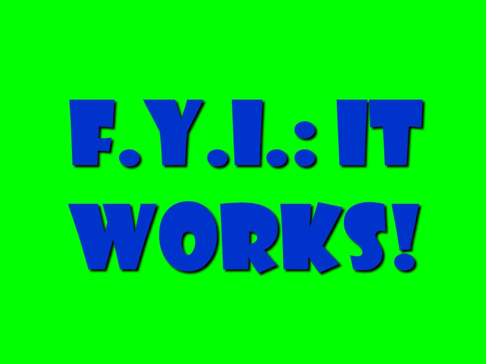 F.Y.I.: It works!