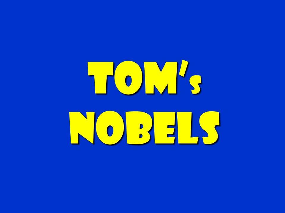 Tom s Nobels