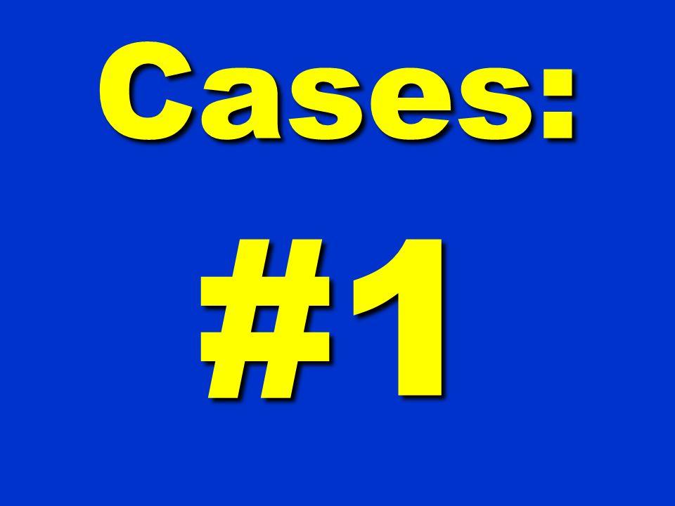 Cases: #1