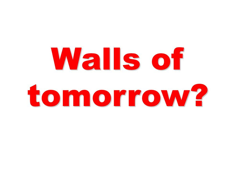 Walls of tomorrow