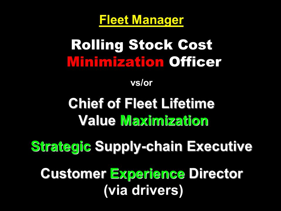 Chief of Fleet Lifetime Value Maximization Strategic Supply-chain Executive Customer Experience Director Fleet Manager Rolling Stock Cost Minimization