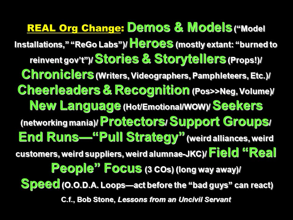 Demos & Models (Model Installations, ReGo Labs)/ Heroes (mostly extant: burned to reinvent govt)/ Stories & Storytellers (Props!)/ Chroniclers (Writer