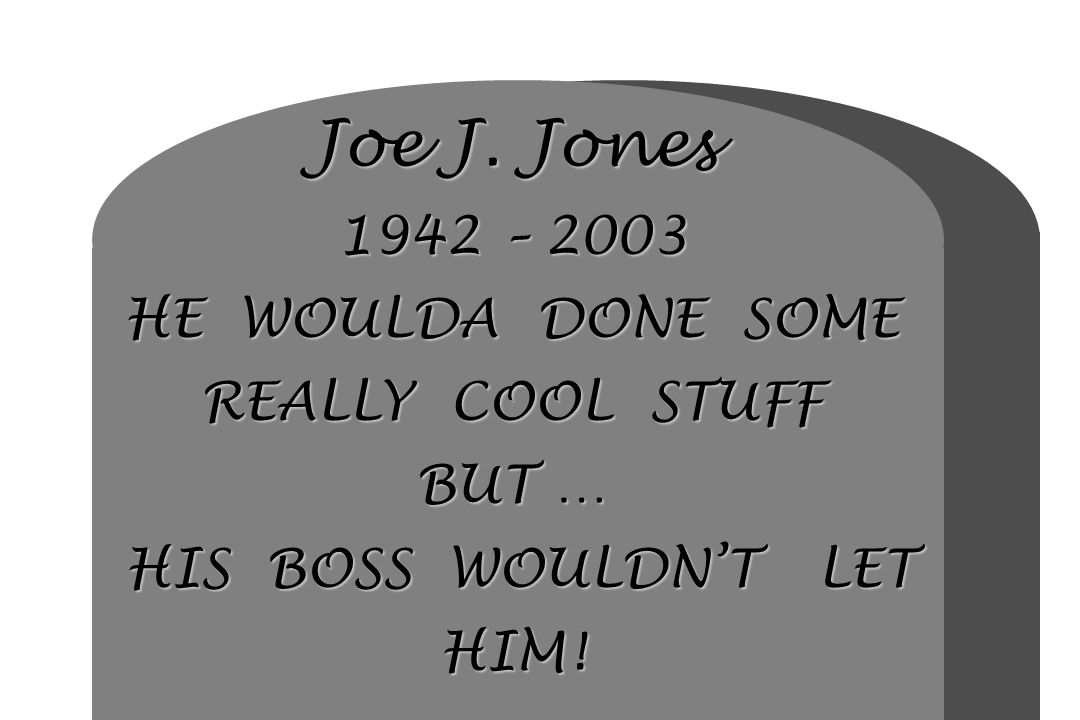 Joe J. Jones 1942 – 2003 HE WOULDA DONE SOME REALLY COOL STUFF BUT … HIS BOSS WOULDNT LET HIM!