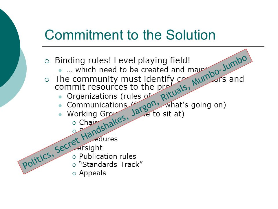 Commitment to the Solution Binding rules. Level playing field.