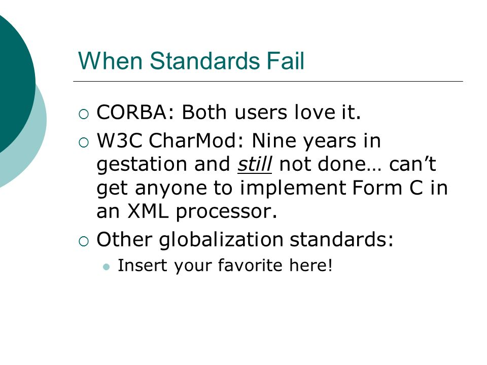 When Standards Fail CORBA: Both users love it.