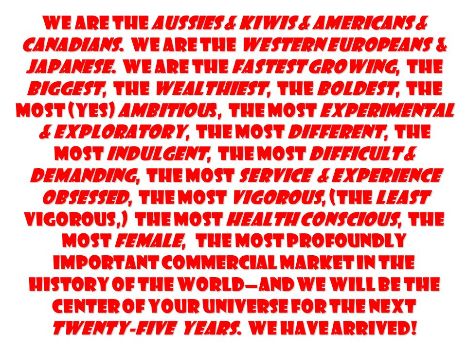 We are the Aussies & Kiwis & Americans & Canadians.