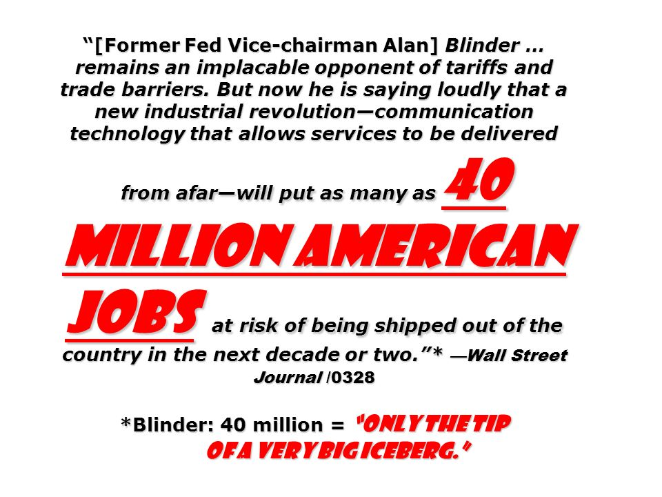 [Former Fed Vice-chairman Alan] Blinder … remains an implacable opponent of tariffs and trade barriers.