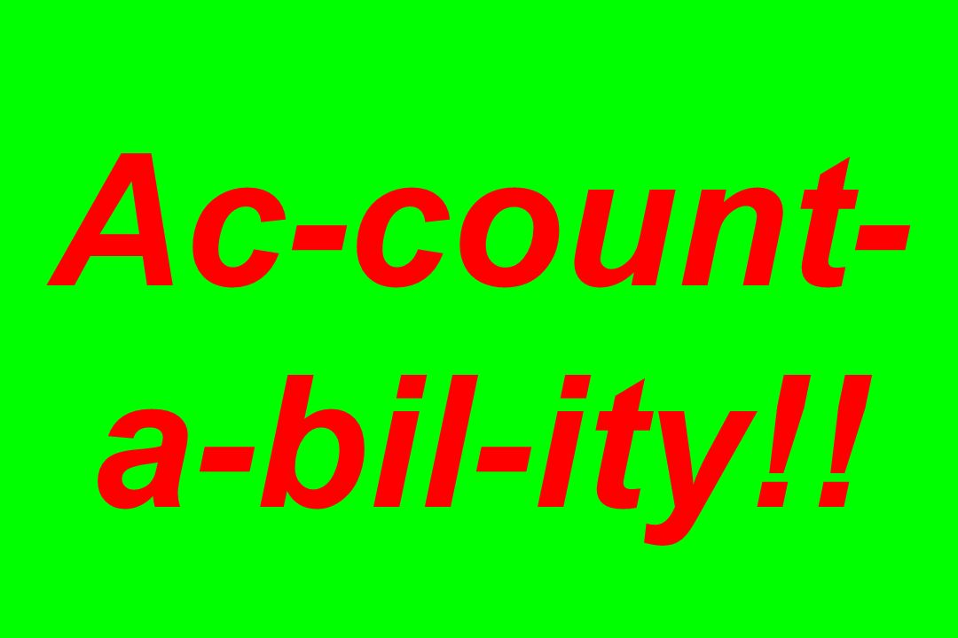 Ac-count- a-bil-ity!!