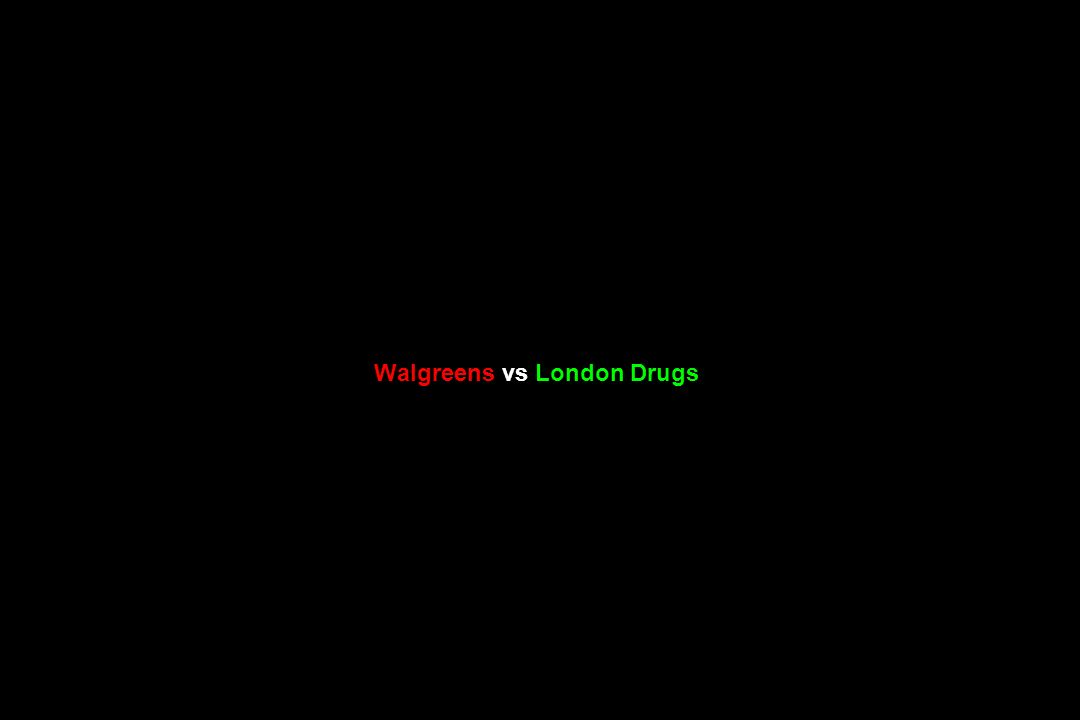 Walgreens vs London Drugs