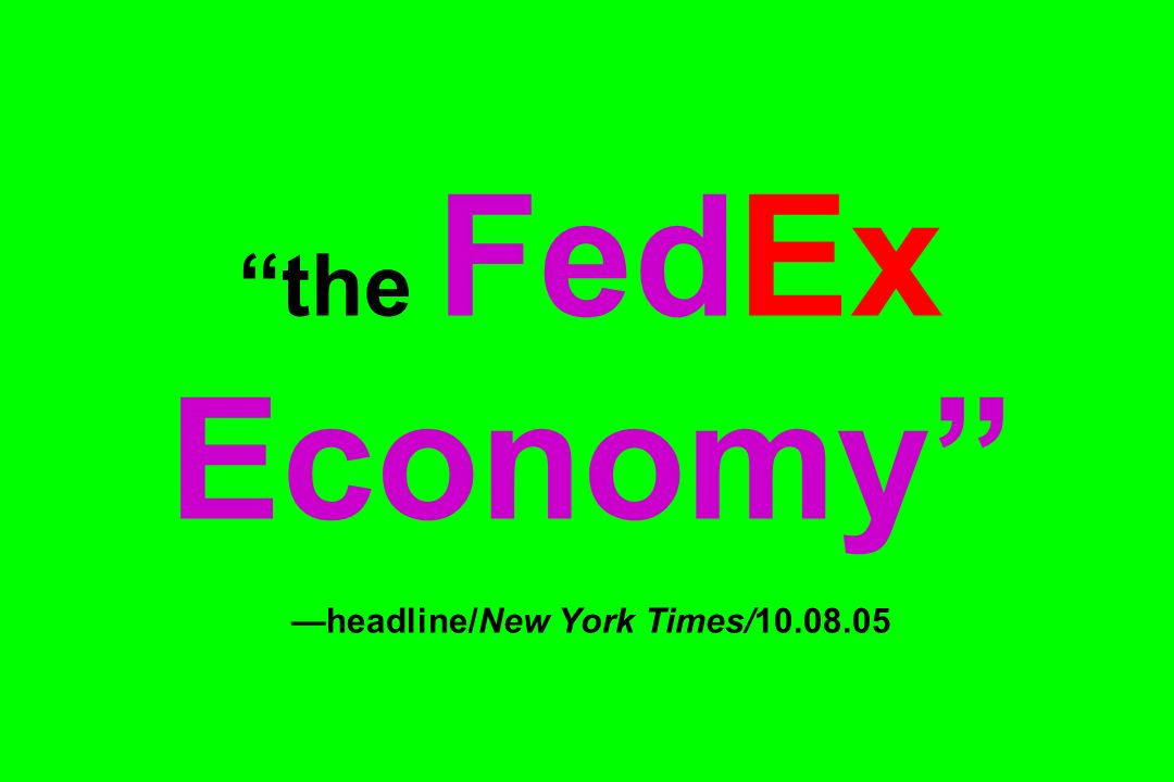the FedEx Economy headline/New York Times/10.08.05