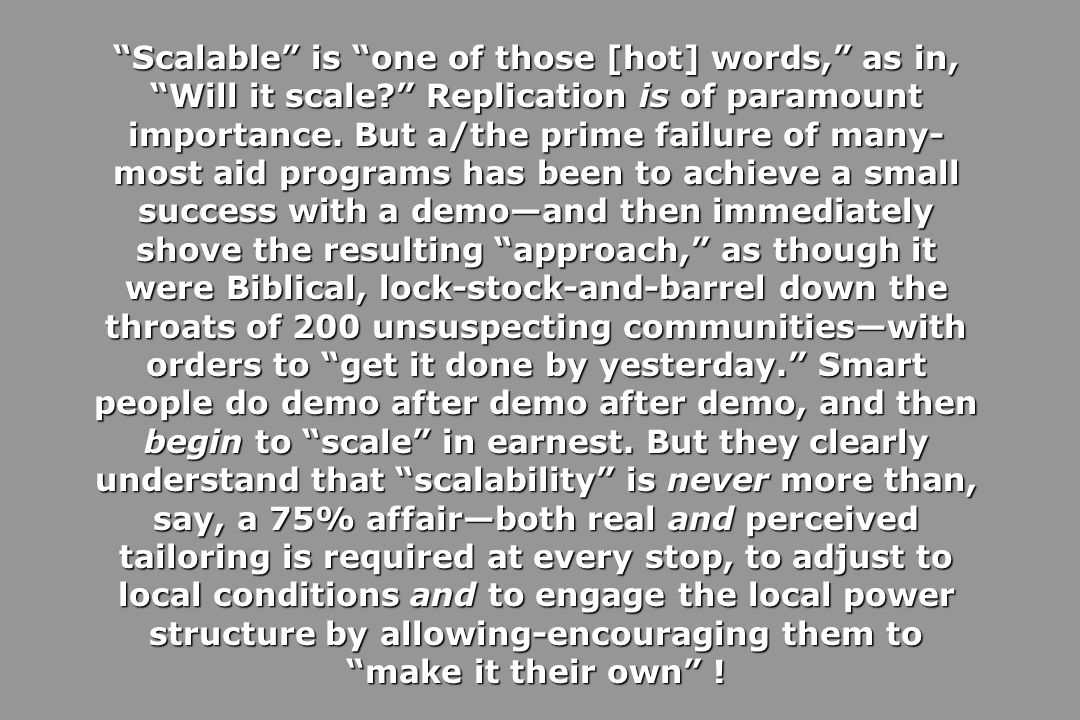 Scalable is one of those [hot] words, as in, Will it scale.