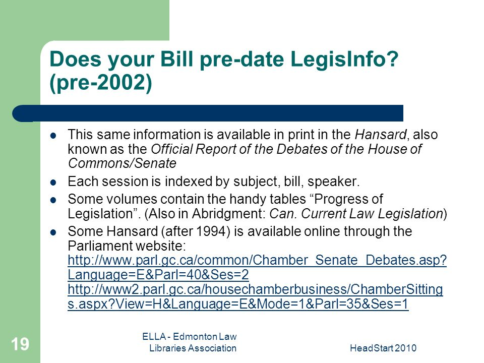 ELLA - Edmonton Law Libraries AssociationHeadStart Does your Bill pre-date LegisInfo.