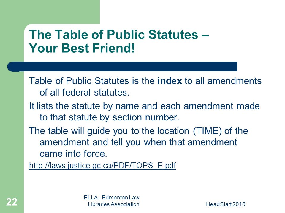 ELLA - Edmonton Law Libraries AssociationHeadStart The Table of Public Statutes – Your Best Friend.