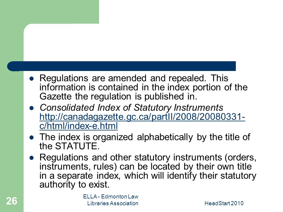 ELLA - Edmonton Law Libraries AssociationHeadStart Regulations are amended and repealed.