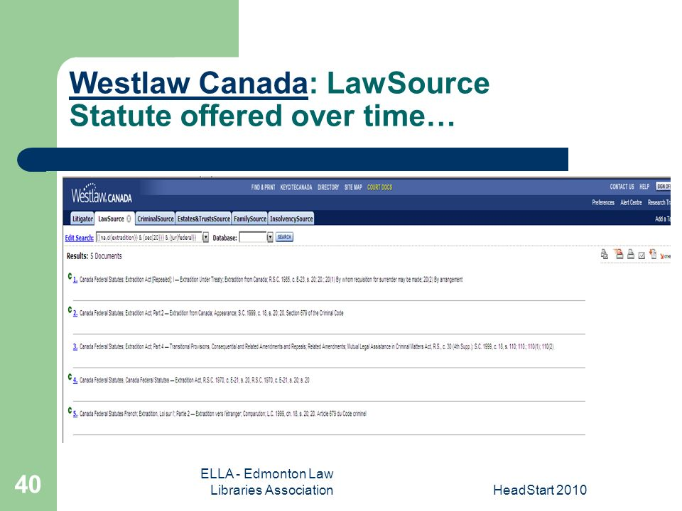 ELLA - Edmonton Law Libraries AssociationHeadStart Westlaw CanadaWestlaw Canada: LawSource Statute offered over time…