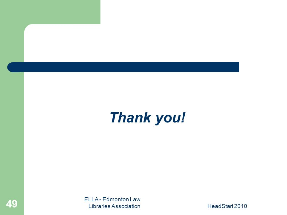ELLA - Edmonton Law Libraries AssociationHeadStart Thank you!