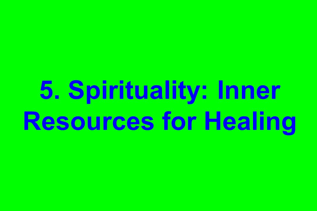 5. Spirituality: Inner Resources for Healing