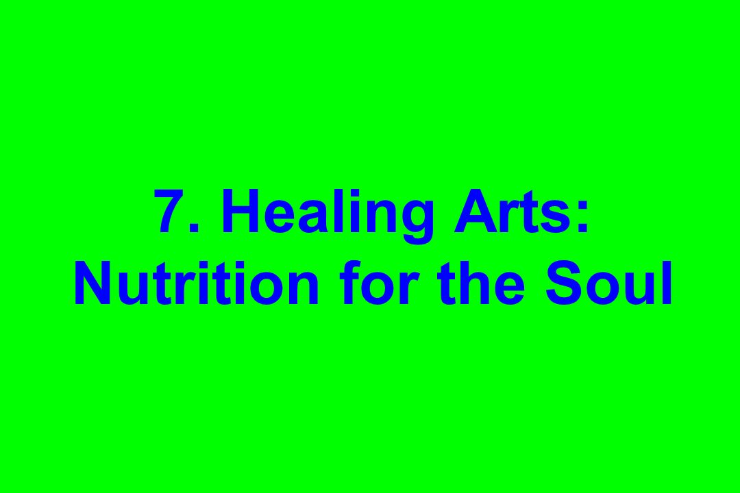 7. Healing Arts: Nutrition for the Soul