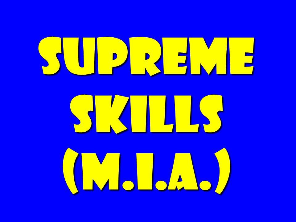 supreme skills (m.i.a.)