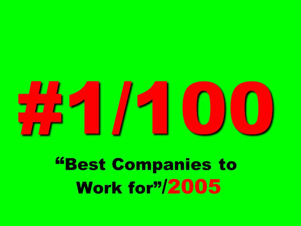 #1/100 #1/100 Best Companies to Work for /2005
