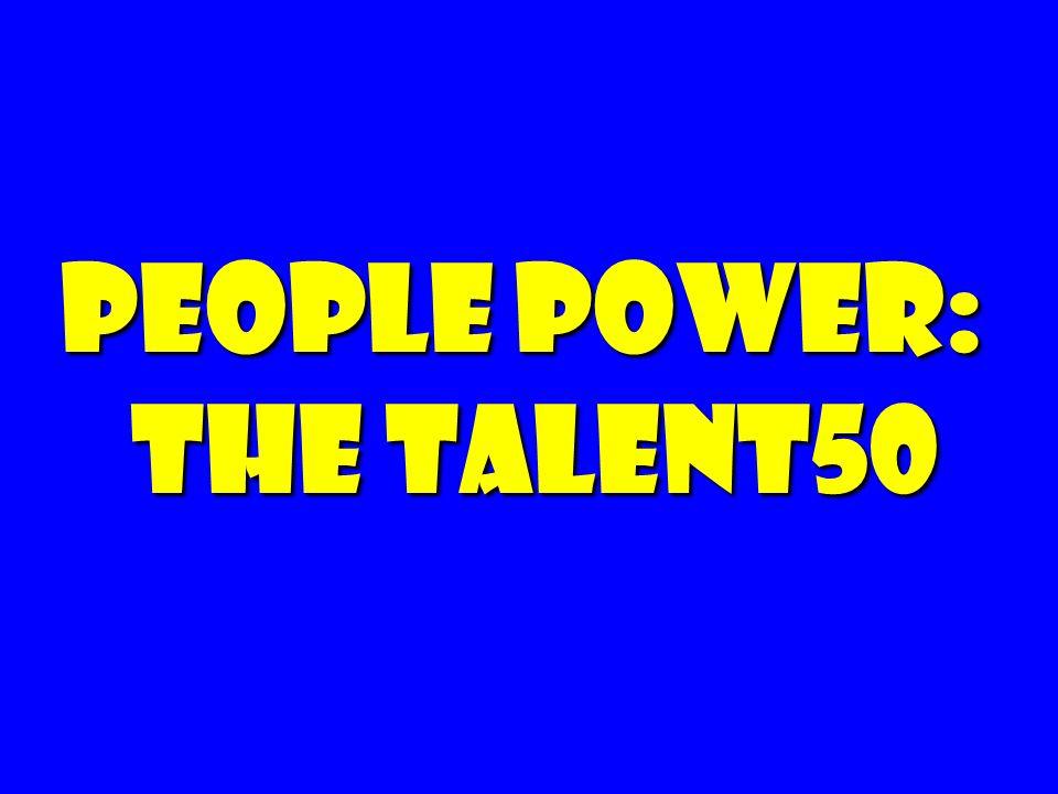 People Power: The Talent50 People Power: The Talent50