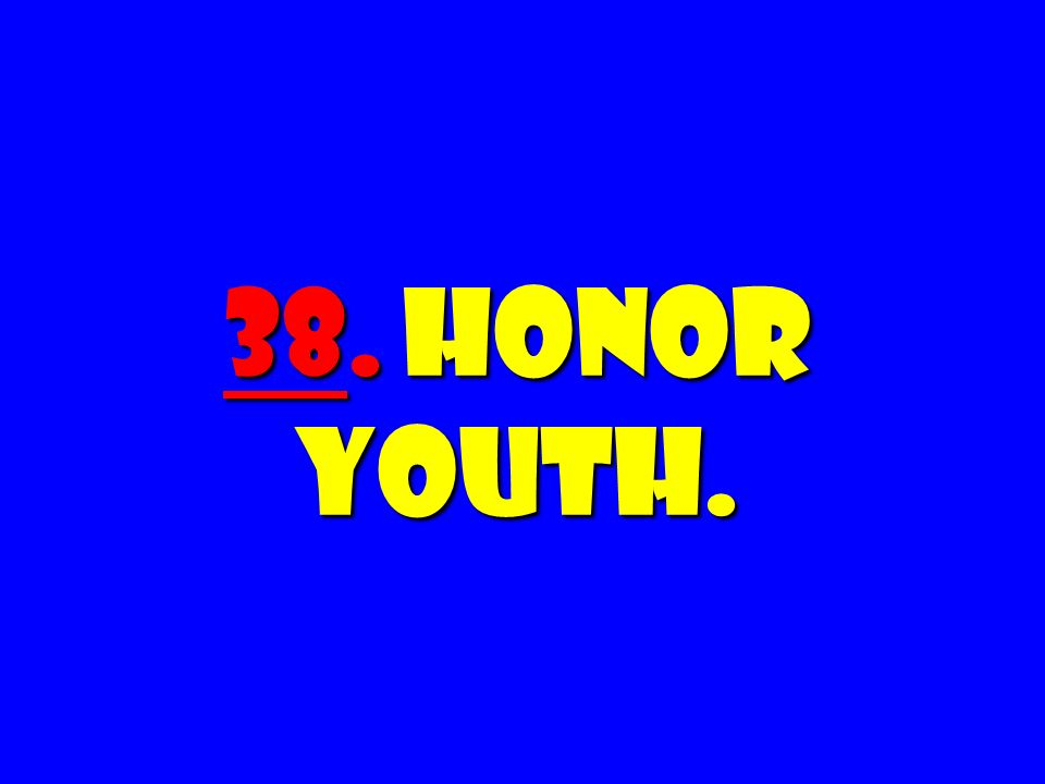 38. Honor Youth.